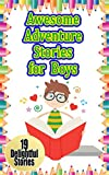 Awesome Adventure Stories for Boys: 19 Adventurous Stories for Boys (Adventure, fun, reading for Kids)
