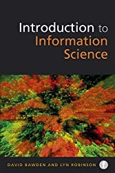 The Facet LIS Textbook Collection: Introduction to Information Science (Foundations of the Information Sciences)