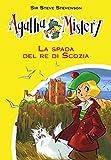 Scarica Libro La spada del re di Scozia Ediz illustrata (PDF,EPUB,MOBI) Online Italiano Gratis