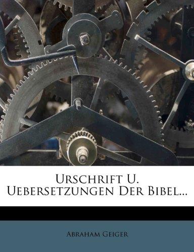 Urschrift und Uebersetzungen der Bibel in ihrer Abhängigkeit von der innern Entwickelung des Judenthums