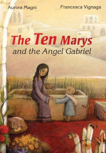 The Ten Marys: And the Angel Gabriel by Aurora Magni (2012-01-02)