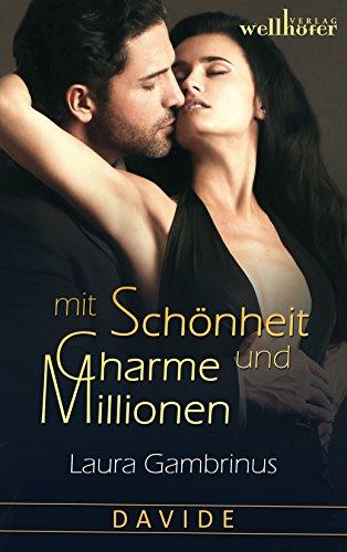 Mit Schönheit, Charme und Millionen - Band 1: Davide: Liebesroman von [Gambrinus, Laura]