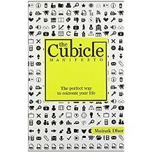 The Cubicle Manifesto by Mainak Dhar (2012-02-03)