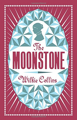 The Moonstone (Alma Classics Evergreens)