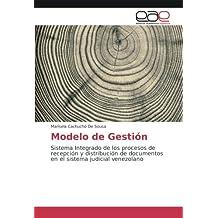 Modelo de Gestión: Sistema Integrado de los procesos de recepción y distribución de documentos en