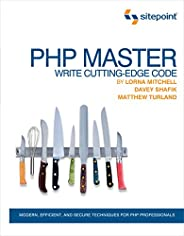PHP Master – Write Cutting Edge Code
