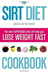 The Sirt Diet Cookbook by Jacqueline Whitehart (2015-12-31)