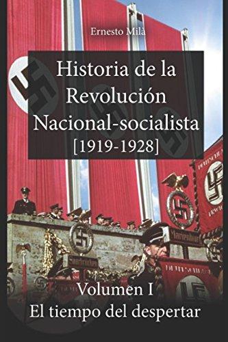 Historia de la Revolución Nacional-Socialista (1919-1928): El tiempo del despertar (Volumen)