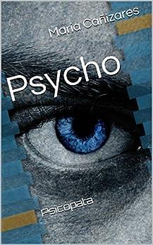 Psycho: Psicópata de [Cañizares, María]