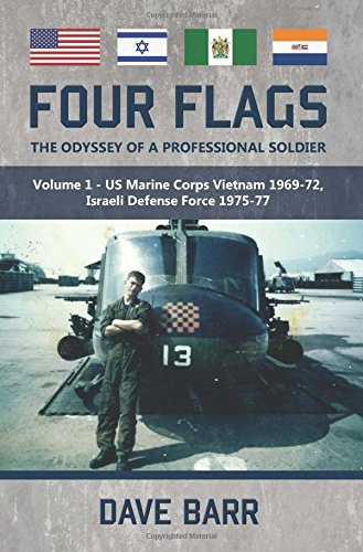 four-flags-the-odyssey-of-a-professional-soldier-part-1-us-marine-corps-vietnam-1969-72-israeli-defe