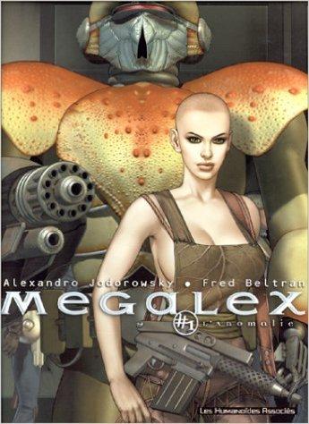 Megalex, tome 1 : L'anomalie de Jodorowsky - Beltran ( 9 juin 1999 )