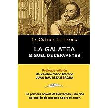 La Galatea de Cervantes, Coleccion La Critica Literaria Por El Celebre Critico Literario Juan Bautista Bergua, Ediciones Ibericas by Miguel Cervantes (2011-04-01)