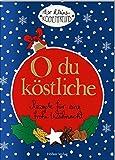 O du köstliche: Rezepte für eine frohe Weihnacht (Der kleine Küchenfreund)