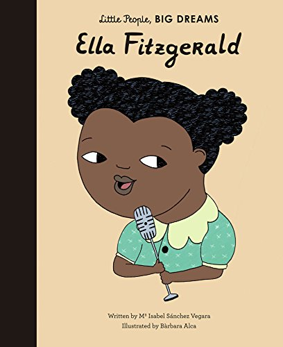 Ella Fitzgerald (Little People, BIG DREAMS) (English Edition)