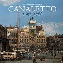 Canaletto 1697-1768. Catalogo della mostra (Roma, 11 aprile-19 agosto 2018). Ediz. a colori