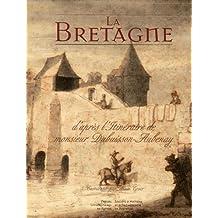 La Bretagne : D'après l'itinéraire de Monsieur Dubuisson Aubenay