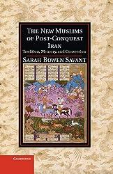 The New Muslims of Post-Conquest Iran (Cambridge Studies in Islamic Civilization)