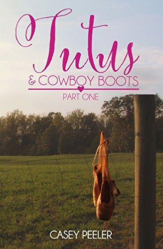 (Part 1) (Tutus & Cowboy Boots Series) (English Edition) (Tutus Für Teens)