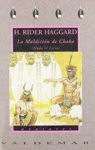 Descargar Libro Libro La maldición de Chaka: Nada el lirio (Avatares) de H. Rider Haggard