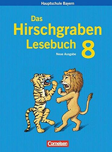 Das Hirschgraben Lesebuch - Mittelschule Bayern: 8. Jahrgangsstufe - Schülerbuch