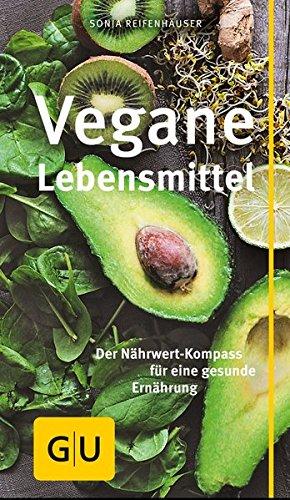 Vegane Lebensmittel: Der Nährwert-Kompass für eine gesunde Ernährung (GU Kompass Gesundheit) bei Amazon kaufen