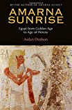 Amarna Sunrise: Egypt from Golden Age to Age of Heresy by Aidan Dodson (2014-06-15) - Aidan Dodson