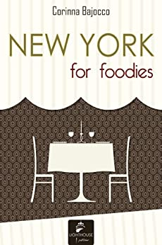 New York for foodies (English Edition) di [Bajocco, Corinna]
