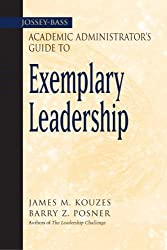 The Jossey-Bass Academic Administrator's Guide to Exemplary Leadership by James M. Kouzes (2003-04-21)