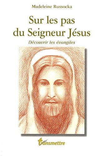 Sur les pas du Seigneur Jésus : Découvrir les évangiles par Madeleine Russocka
