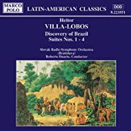 Villa-Lobos: Discovery Of Brazil, Suites Nos. 1 - 4