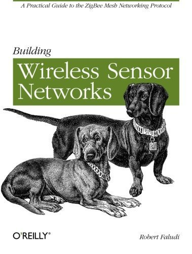 Building Wireless Sensor Networks: with ZigBee, XBee, Arduino, and Processing 1st edition by Faludi, Robert (2011) Paperback