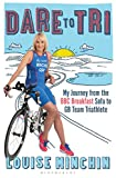 Dare to Tri: My Journey from the BBC Breakfast Sofa to GB Team Triathlete (English Edition)