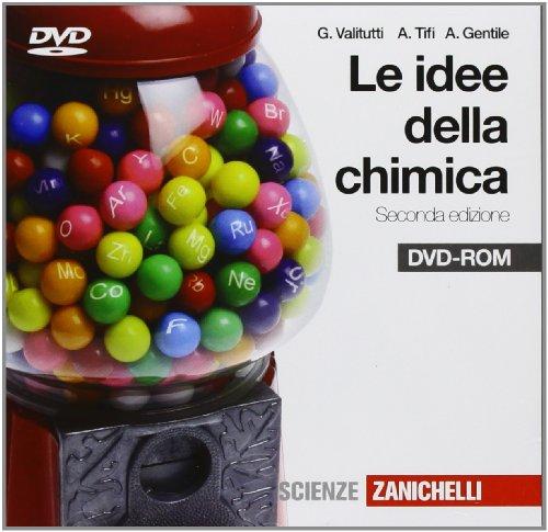Idee della chimica. Per le Scuole superiori. DVD-ROM