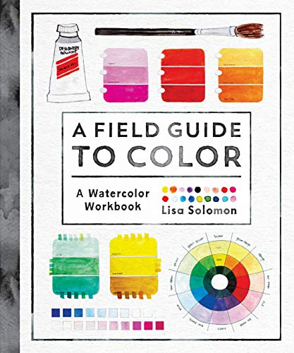 A Field Guide to Color: A Watercolor Workbook -