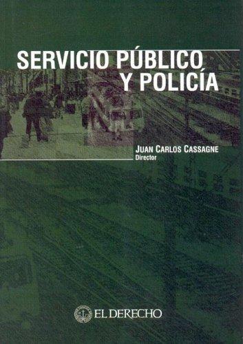 Servicio Publico y Policia por Juan Carlos Cassagne