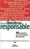Telecharger Livres Vers un liberalisme responsable 44 propositions pour une entreprise plus humaine (PDF,EPUB,MOBI) gratuits en Francaise