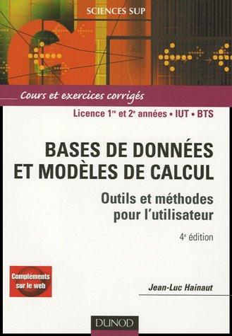 Bases de données et modèles de calcul : Outils et méthodes pour l'utilisateur Cours et exercices corrigés par Jean-Luc Hainaut