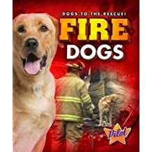 Fire Dogs (Dogs to the Rescue!)