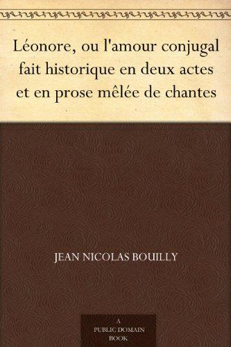 Couverture du livre Léonore, ou l'amour conjugal fait historique en deux actes et en prose mêlée de chantes