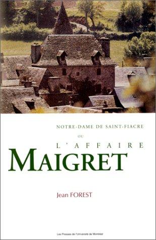 Notre-Dame de Saint-Fiacre, ou, L'affaire Maigret par From Presses Universitaires de Montréal