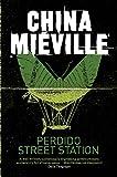Buchinformationen und Rezensionen zu Perdido Street Station (New Crobuzon 1) von China Miéville
