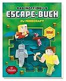 Das inoffizielle Escape-Buch zu Minecraft: Löse alle Rätsel und rette