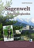 Die Sagenwelt des Schneeberglandes -