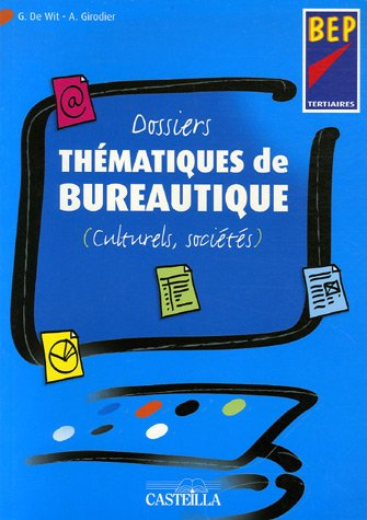 Dossiers thématiques de bureautique BEP tertiaires : Culturels, sociétés
