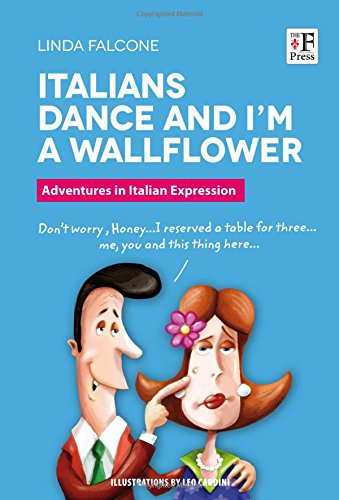 Italians dance and I'm a wallflower. Italian Voices. A Window on language and customs in Italy