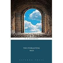 The Everlasting Man (Illustrated) (English Edition)