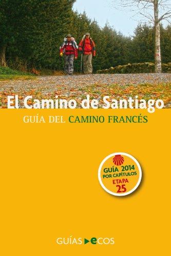 El Camino de Santiago. Etapa 25: de O Cebreiro a Triacastela: Edición 2014 por Ecos Travel Books