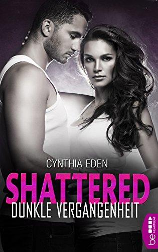 Shattered - Dunkle Vergangenheit (Last Option Search Team 3) von [Eden, Cynthia]