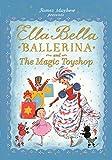 Ella Bella Ballerina and the Magic Toyshop (English Edition)