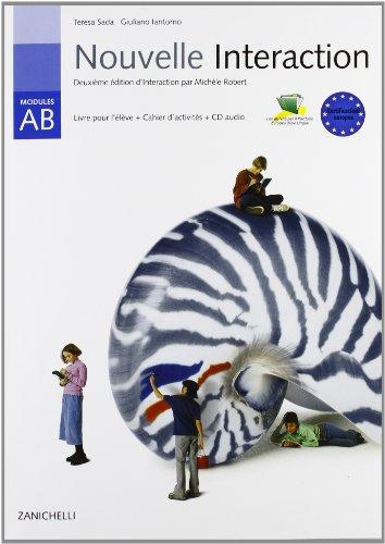 Nouvelle interaction. Livre pour l'élève. Cahier d'activités. Moduli A-B. Con espansione online. Con CD Audio. Per la Scuola media